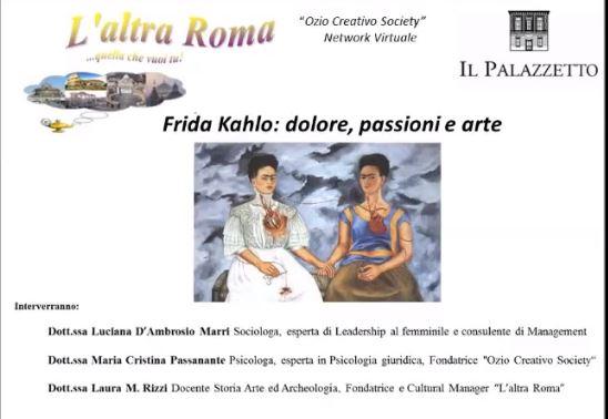 "L'altra Roma: ""Frida Kahlo: dolore, passioni e arte"" - Luciana D'Ambrosio Marri"